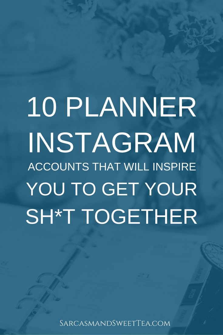 10 Planner Instagram Accounts That Will Inspire You to Get Your Shit Together
